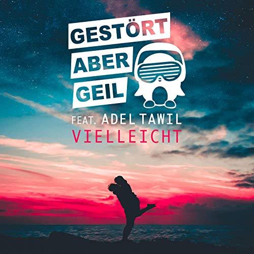 Gestoert_aber_geil_feat_adel_tawil_vielleicht